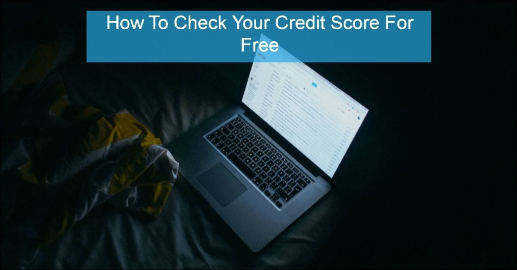 how to check your credit score for free. Black Bedroom Furniture Sets. Home Design Ideas