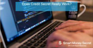 Does Credit Secret Really Work?